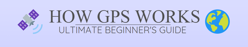 How GPS Works banner